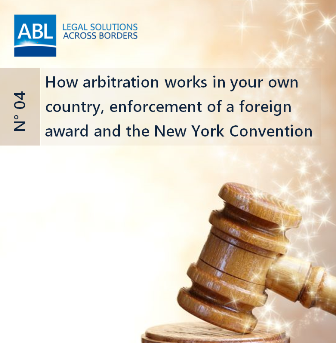 How Arbitration Works in Your Own Country, Enforcement of a Foreign Award and the New York Convention